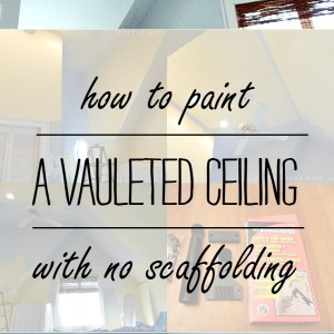 mission possibility: how to paint a vaulted ceiling without a ladder …