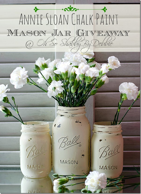 Annie_Sloan_Chalk_paint_Mason_Jars_for_oh-so-shabby-debbie-reynolds-giveaway
