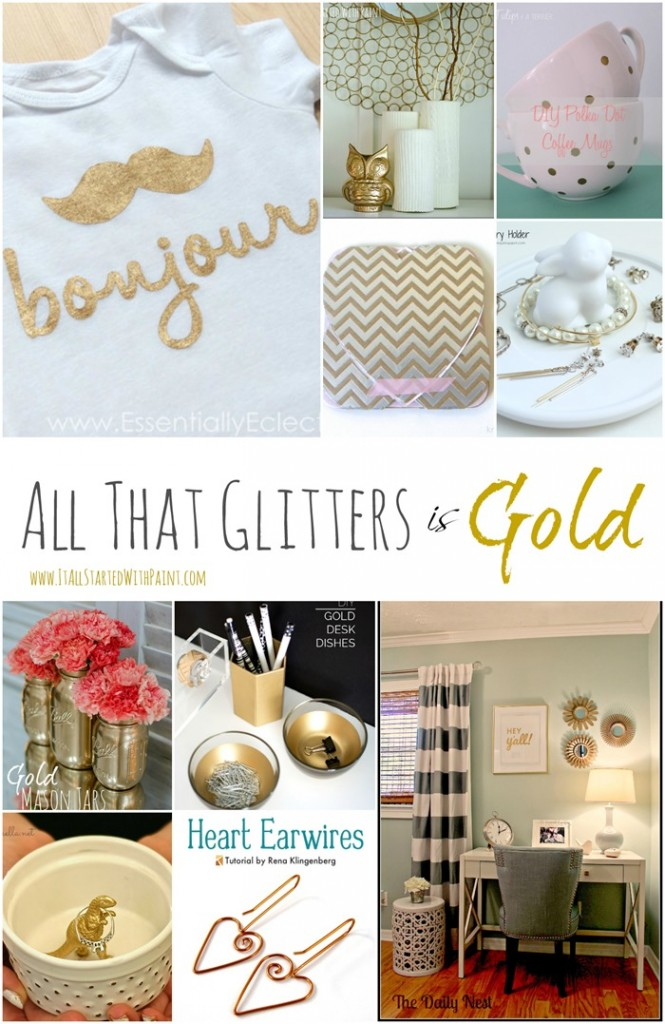 All that glitters is gold decor it all started with paint - Gold home decor accessories paint ...